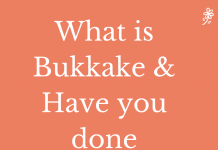 What is Bukkake & Have you done Bukkake