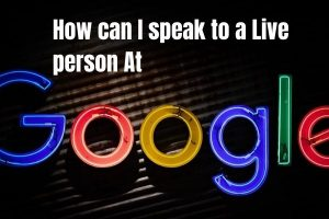 How can I speak to a live person at Google?