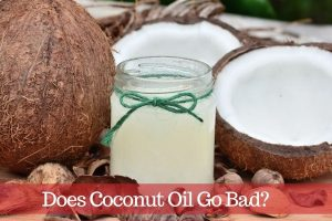 Does Coconut Oil Go Bad